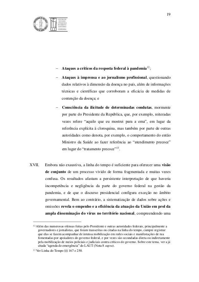 19  Ataques a críticos da resposta federal à pandemia12 ;  Ataques à imprensa e ao jornalismo profissional, questionando...