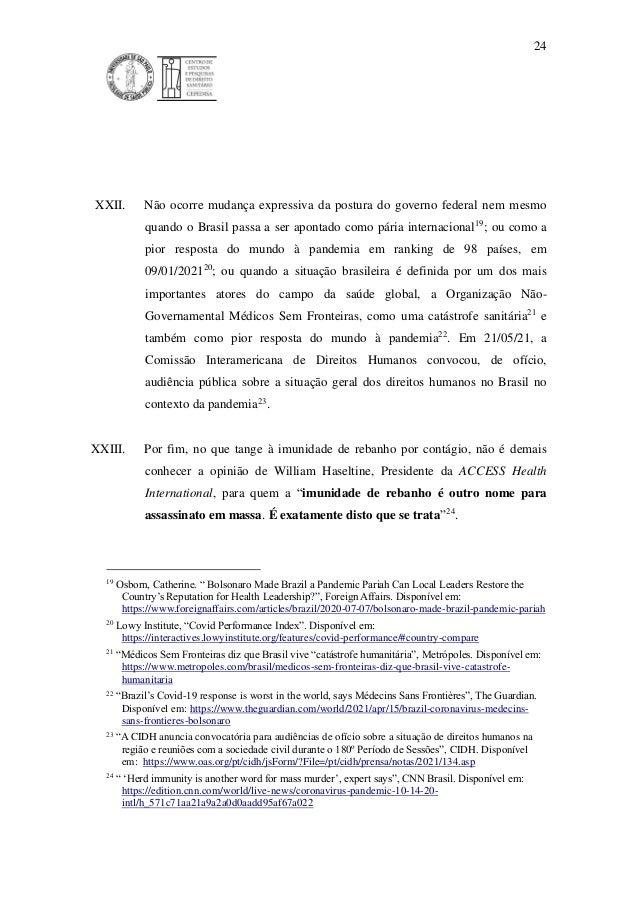 24 XXII. Não ocorre mudança expressiva da postura do governo federal nem mesmo quando o Brasil passa a ser apontado como p...