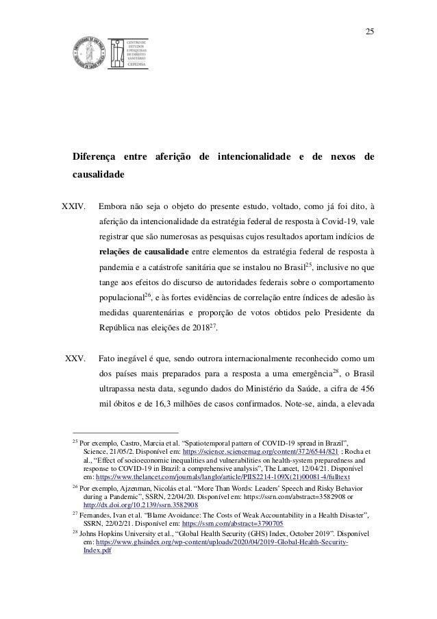 25 Diferença entre aferição de intencionalidade e de nexos de causalidade XXIV. Embora não seja o objeto do presente estud...