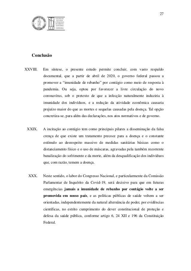 27 Conclusão XXVIII. Em síntese, o presente estudo permite concluir, com vasto respaldo documental, que a partir de abril ...