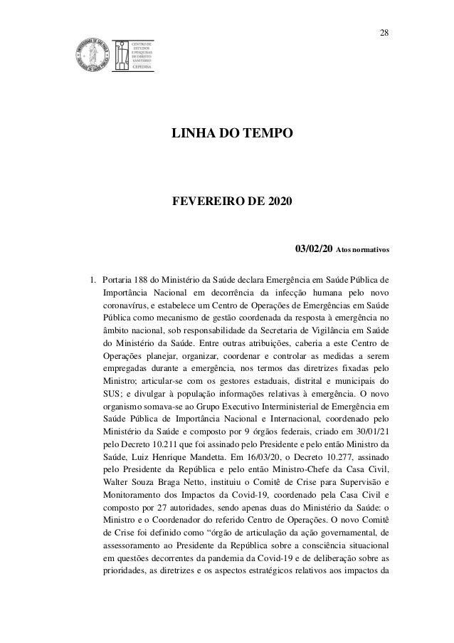 28 LINHA DO TEMPO FEVEREIRO DE 2020 03/02/20 Atos normativos 1. Portaria 188 do Ministério da Saúde declara Emergência em ...