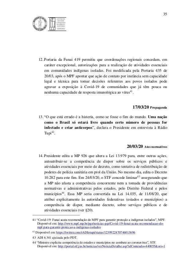 35 12. Portaria da Funai 419 permitiu que coordenações regionais concedam, em caráter excepcional, autorizações para a rea...