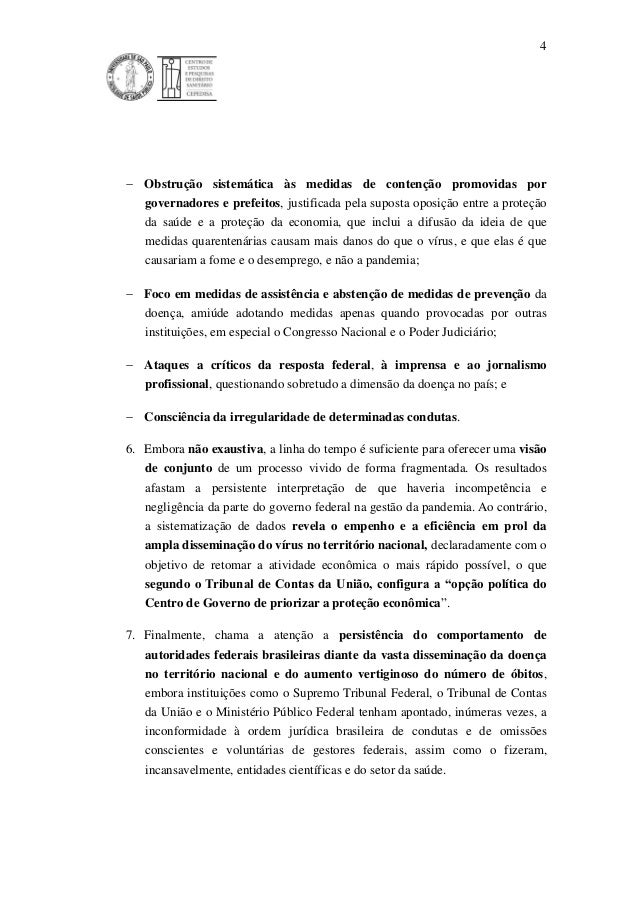 4  Obstrução sistemática às medidas de contenção promovidas por governadores e prefeitos, justificada pela suposta oposiç...
