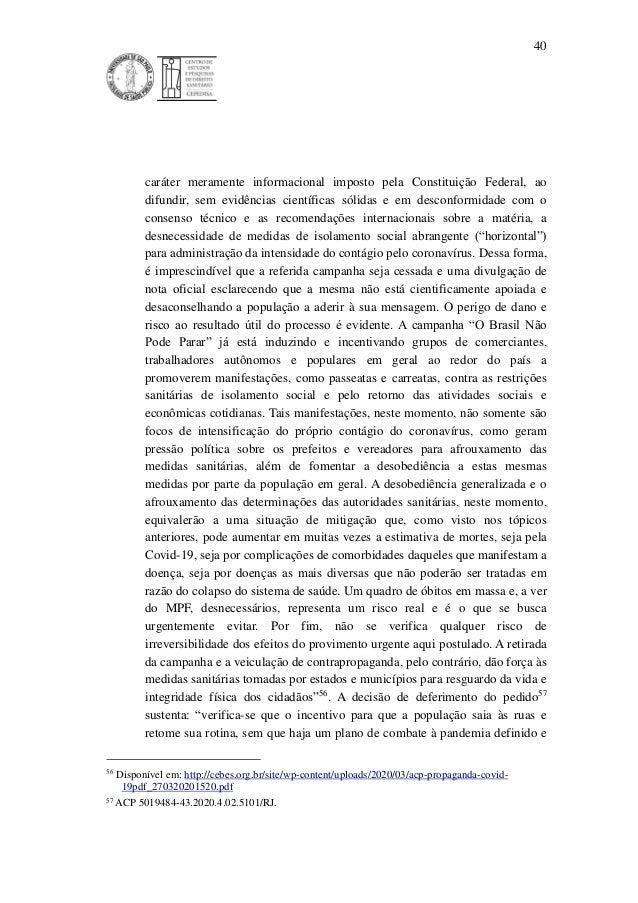 40 caráter meramente informacional imposto pela Constituição Federal, ao difundir, sem evidências científicas sólidas e em...