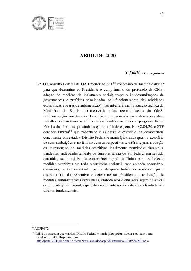 43 ABRIL DE 2020 01/04/20 Atos de governo 25. O Conselho Federal da OAB requer ao STF63 concessão de medida cautelar para ...