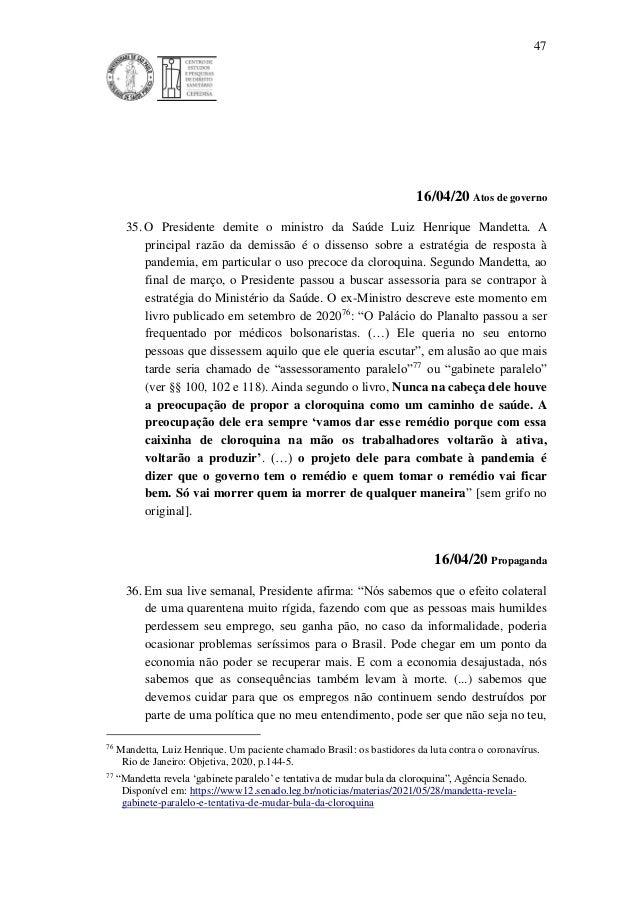 47 16/04/20 Atos de governo 35. O Presidente demite o ministro da Saúde Luiz Henrique Mandetta. A principal razão da demis...