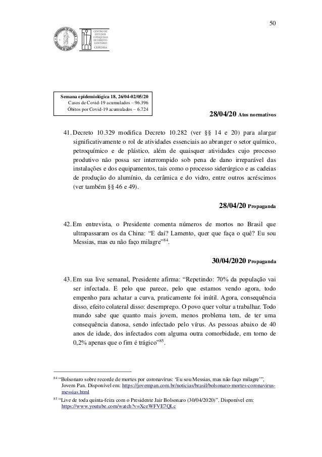 50 28/04/20 Atos normativos 41. Decreto 10.329 modifica Decreto 10.282 (ver §§ 14 e 20) para alargar significativamente o ...