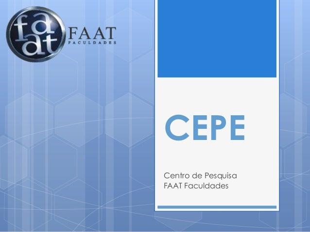 CEPE Centro de Pesquisa FAAT Faculdades
