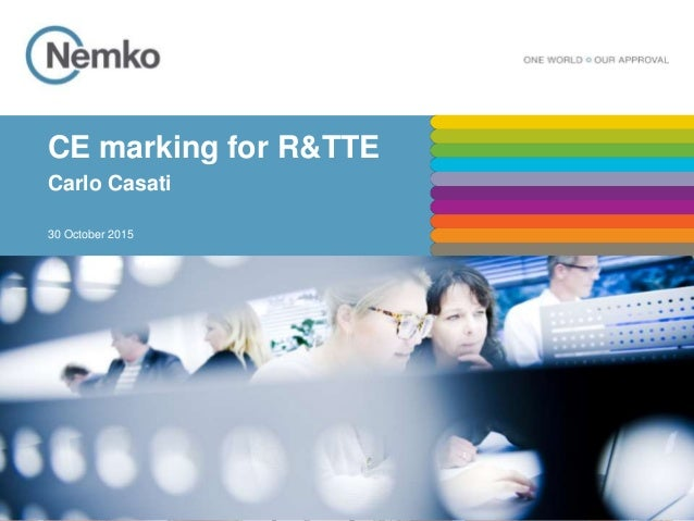 CE marking for R&TTE Carlo Casati 30 October 2015