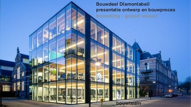 cepezedbouwteam Bouwdeel D(emontabel) presentatie ontwerp en bouwproces booosting - goood woood