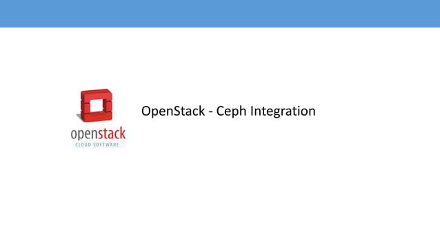 OpenStack - Ceph Integration