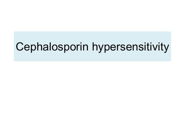 Cephalosporin hypersensitivity