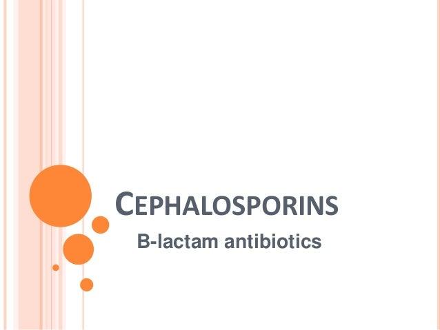 CEPHALOSPORINS B-lactam antibiotics