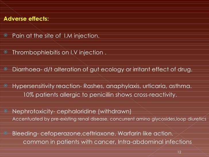 <ul><li>Adverse effects: </li></ul><ul><li>Pain at the site of  I.M injection. </li></ul><ul><li>Thrombophlebitis on I.V i...
