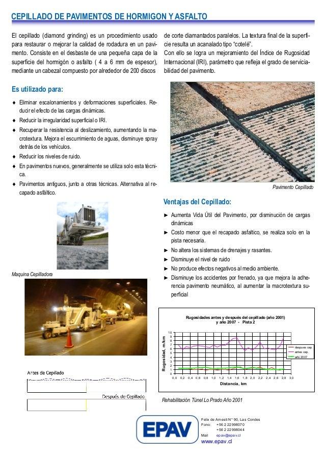 CEPILLADO DE PAVIMENTOS DE HORMIGON Y ASFALTO El cepillado (diamond grinding) es un procedimiento usado para restaurar o m...