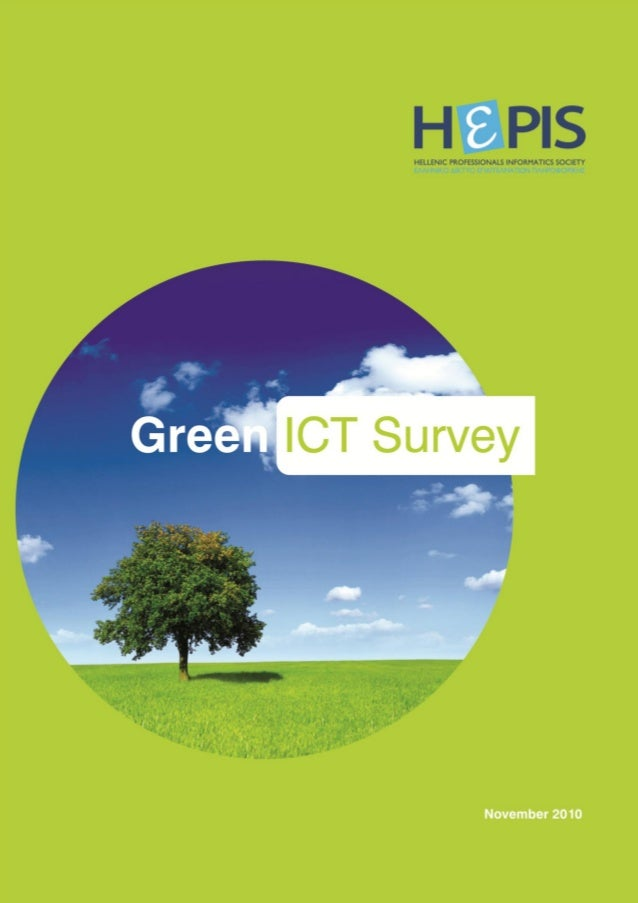 GREEN ICT SURVEYThe pervasive nature of ICT today to all industrial and business domains is unquestionable. Avastness of p...
