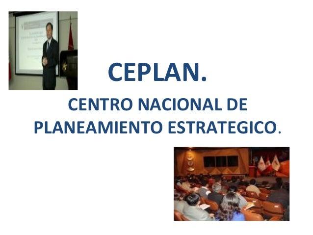 CEPLAN.   CENTRO NACIONAL DEPLANEAMIENTO ESTRATEGICO.