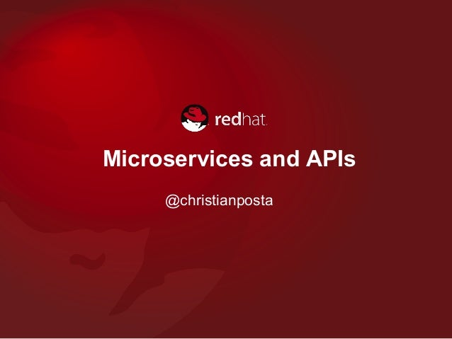 Microservices and APIs @christianposta