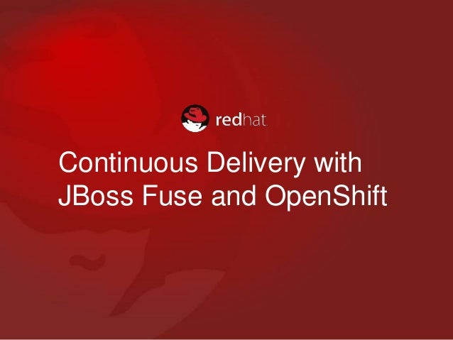 Continuous Delivery with JBoss Fuse and OpenShift
