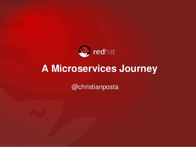 A Microservices Journey @christianposta