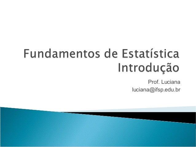 Prof. Lucianaluciana@ifsp.edu.br