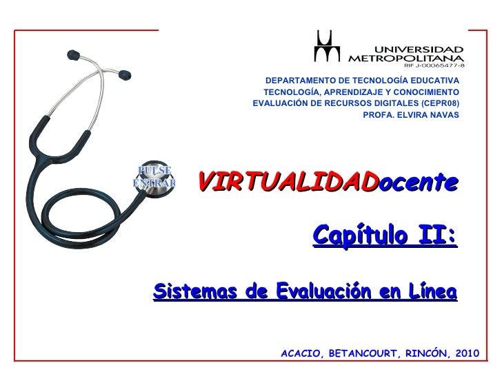 DEPARTAMENTO DE TECNOLOGÍA EDUCATIVA TECNOLOGÍA, APRENDIZAJE Y CONOCIMIENTO EVALUACIÓN DE RECURSOS DIGITALES (CEPR08) PROF...