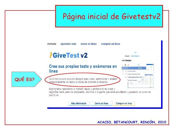 ACACIO, BETANCOURT, RINCÓN, 2010 Página inicial de Givetestv2 QUÉ ES?