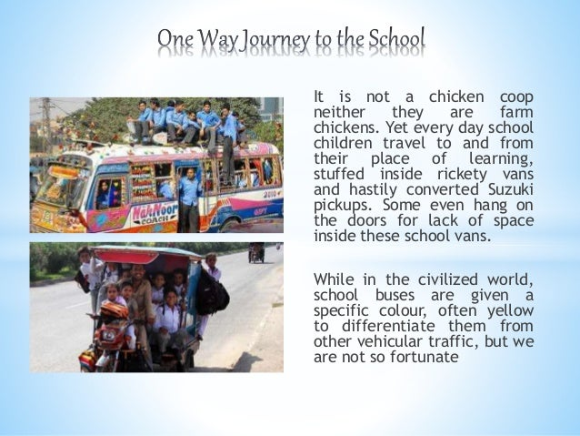 It is not a chicken coop neither they are farm chickens. Yet every day school children travel to and from their place of l...