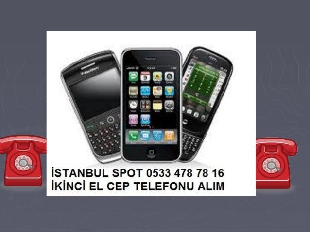 Beykoz Çamlıbahçe İkinci El Cep Telefonu Alanlar Alan Yerler 0533 478 78 16 Eski İphone Nokia Htc Samsung Galaxy Cep Telef...