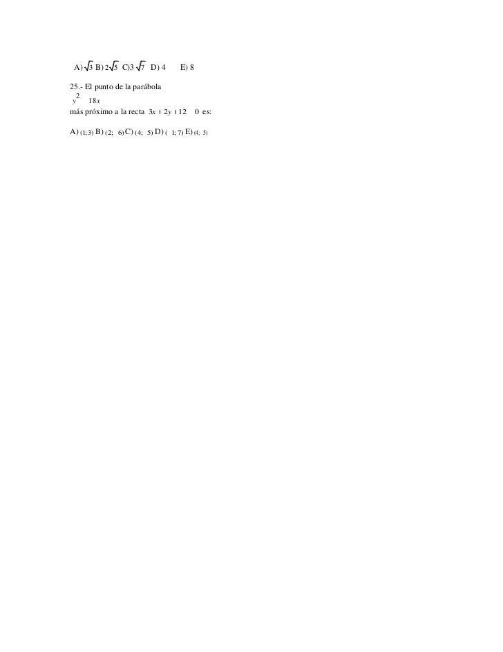 A) 3 B) 2 5 C)3 7 D) 4                 E) 825.- El punto de la parábola    2y       18 xmás próximo a la recta 3x 2 y 12  ...