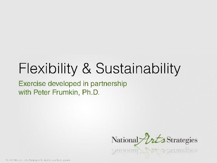 One of the ways to achieve mission and financialsustainability is to develop flexibility in the system.Flexibility allows ...
