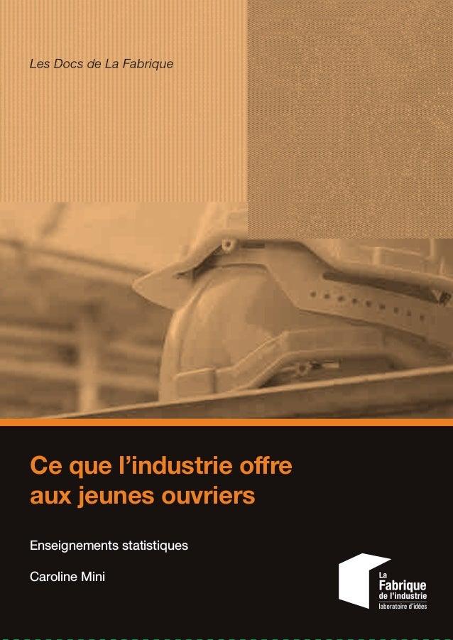 ISBN:978-2-35671-533-3 Ce que l'industrie offre aux jeunes ouvriers Enseignements statistiques Caroline Mini Ce que l'indu...