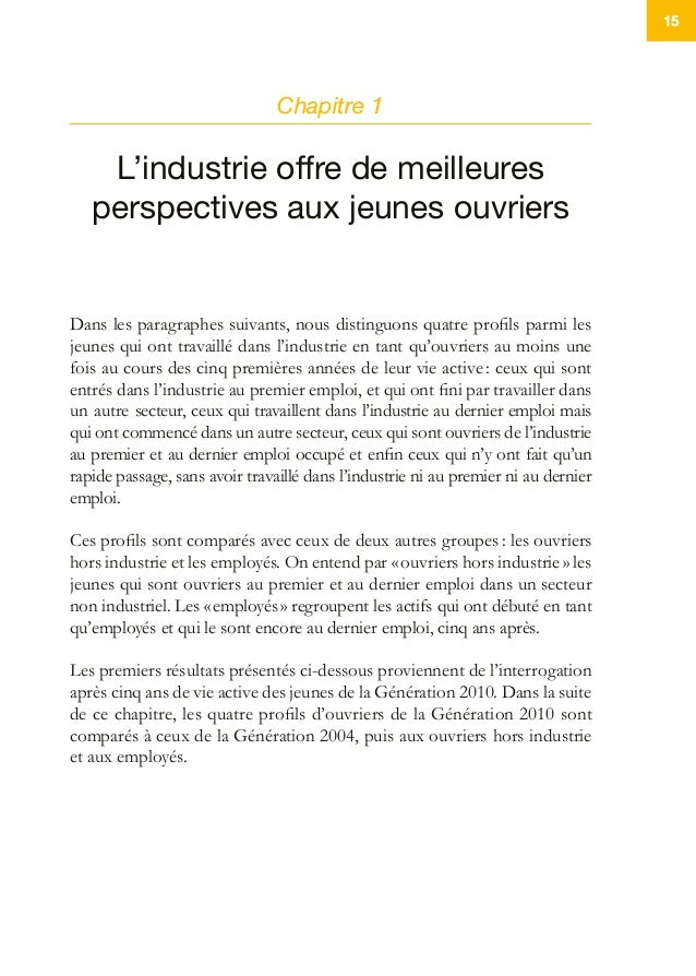 15 Chapitre 1 L'industrie offre de meilleures perspectives aux jeunes ouvriers Dans les paragraphes suivants, nous disting...