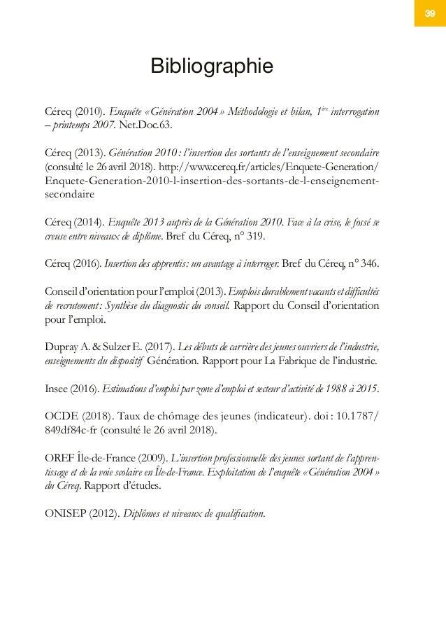 39 Bibliographie Céreq (2010). Enquête «Génération 2004» Méthodologie et bilan, 1ère interrogation – printemps 2007. Net...