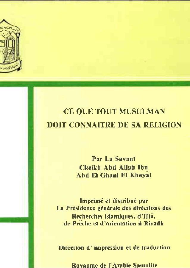 CE QUB TOUT MUSULMAN DOIT CONNAITRE DE SA RELIGION Par La Savant Ckeikh Abd Allah Ibn Abd El Ghani El Khayât Imprimé et di...