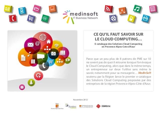 CE QU'IL FAUT SAVOIR SUR                 LE CLOUD COMPUTING…                 E-catalogue des Solutions Cloud Computing    ...