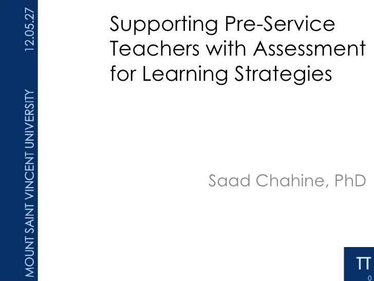 Supporting Pre-Service           Teachers with Assessment           for Learning Strategies12-05-27                    Saa...