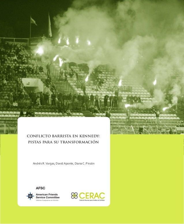 conflicto barrista en kennedy: pistas para su transformación Andrés R.Vargas, David Aponte, Diana C. Pinzón