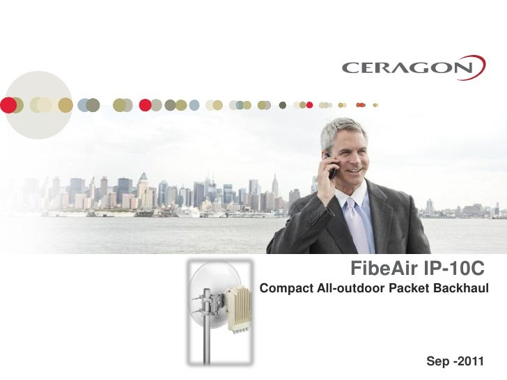 FibeAir IP-10CCompact All-outdoor Packet Backhaul                         Sep -2011