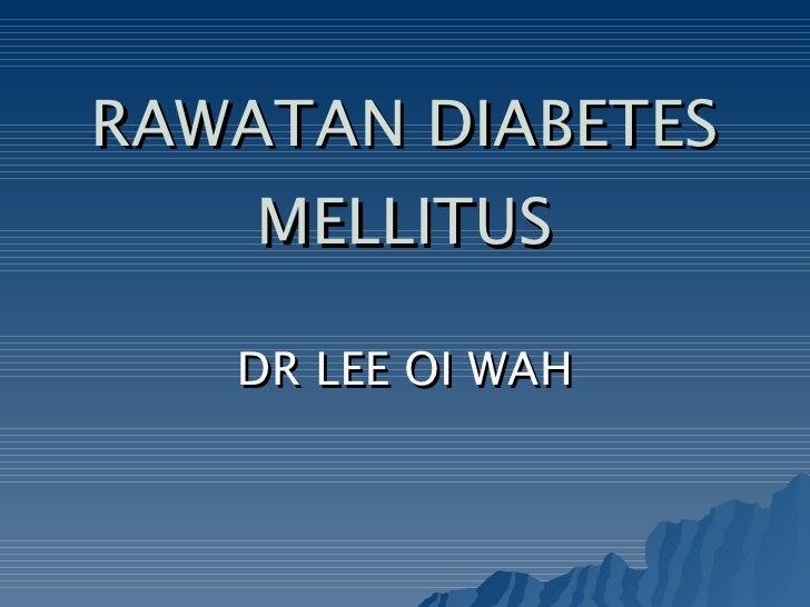 RAWATAN DIABETES MELLITUS DR LEE OI WAH