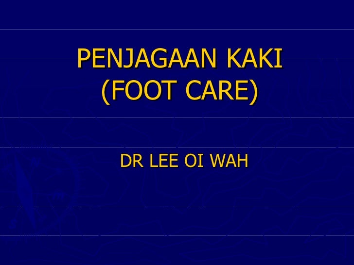 PENJAGAAN KAKI (FOOT CARE) DR LEE OI WAH