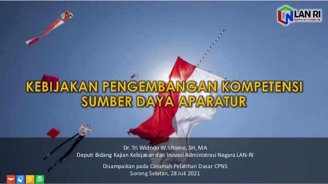 Dr. Tri  Widodo  W.  Utomo,  SH,  MA Deputi Bidang Kajian Kebijakan dan Inovasi Administrasi Negara  LAN-‐RI ...