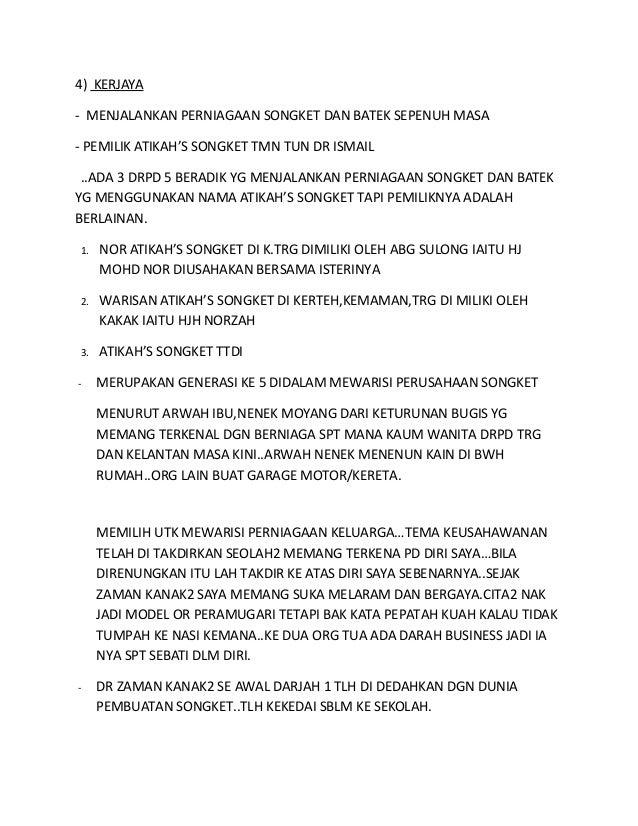 4) KERJAYA - MENJALANKAN PERNIAGAAN SONGKET DAN BATEK SEPENUH MASA - PEMILIK ATIKAH'S SONGKET TMN TUN DR ISMAIL ..ADA 3 DR...