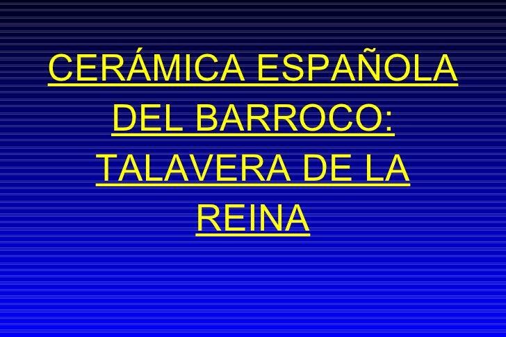 CERÁMICA ESPAÑOLA DEL BARROCO: TALAVERA DE LA REINA http