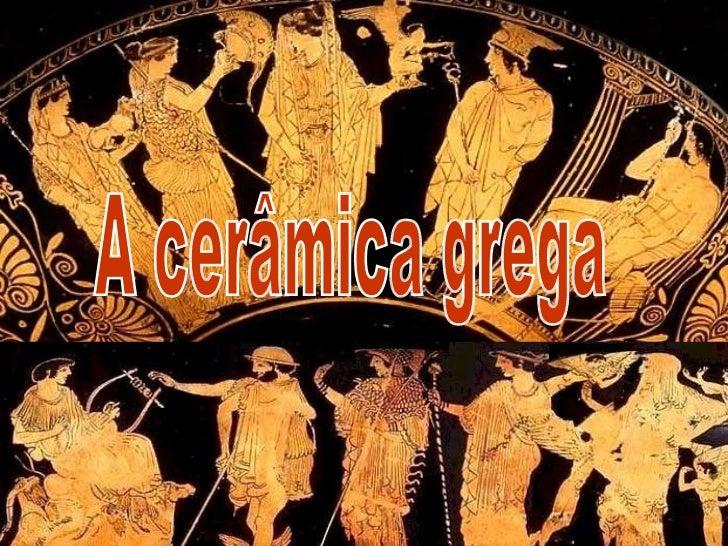 A cerâmica grega