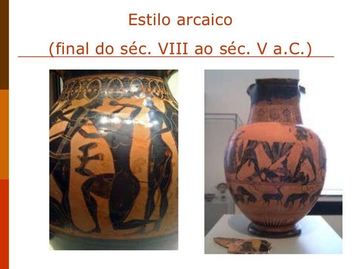 Estilo arcaico (final do séc. VIII ao séc. V a.C.)