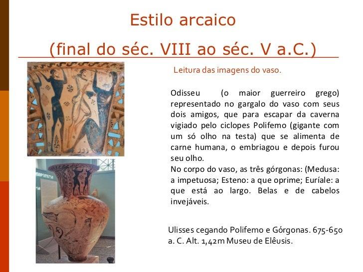 Odisseu  (o maior guerreiro grego) representado no gargalo do vaso com seus dois amigos, que para escapar da caverna vigia...