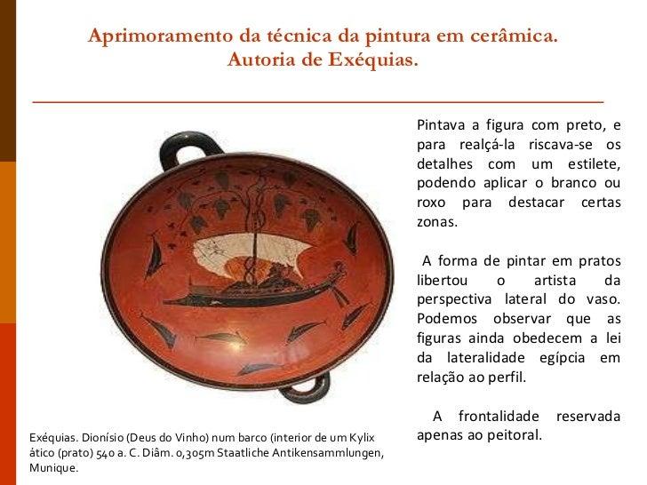 Aprimoramento da técnica da pintura em cerâmica.  Autoria de Exéquias. Exéquias. Dionísio (Deus do Vinho) num barco (inter...