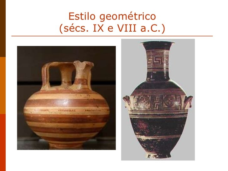 Estilo geométrico  (sécs. IX e VIII a.C.)