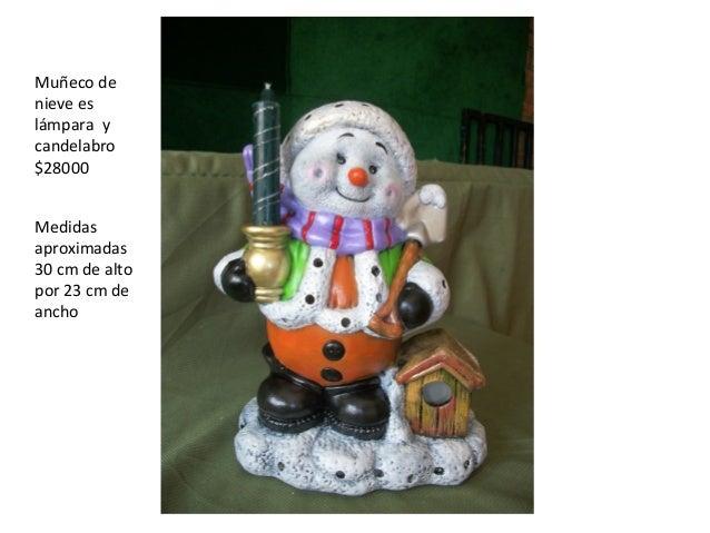 Muñeco de nieve es lámpara y candelabro $28000 Medidas aproximadas 30 cm de alto por 23 cm de ancho